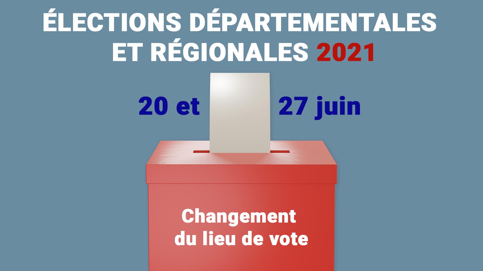 ELECTIONS DEPARTEMENTALES ET REGIONALES 20 ET 27 JUIN